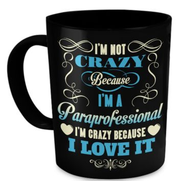 I Love Being a Paraprofessional crparaprofessional