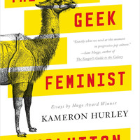 "The Geek Feminist Revolution by Kameron Hurley Plus Free ""Read Feminist Books"" Pen"