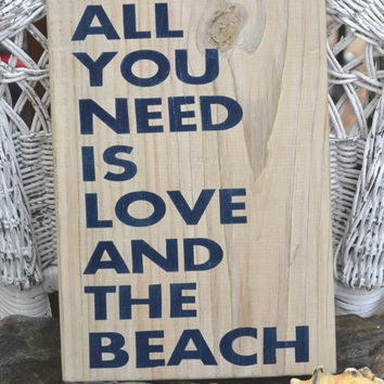 Beach Sign - Beach Wedding - Beach Decor - All You Need Is Love And The Beach - Beach Theme - Painted Wood Sign