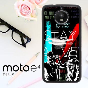 Twenty One Pilots Stay Alive Z2787 Motorola Moto E4 Plus Case