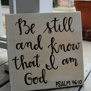 Be Still and Know that I Am God // Psalm 46:10 // 12x12 inch canvas // tea stained, gold and black // READY TO SHIP