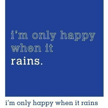 Im only happy when it rains Rain Drop Garbage 90s Song EMO Lyric T-shirt