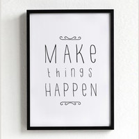 Make Things Happen quote poster print, Typography Posters, Home decor, Motto, Handwritten, A3 poster, A4, words, inspirational, life motto