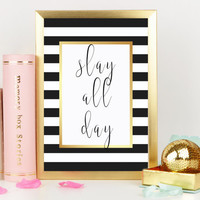 Slay All Day, PRINTABLE, quote, trendy, wall decor, wall art, home decor, office, dorm, cubicle, modern, gift idea, INSTANT DOWNLOAD