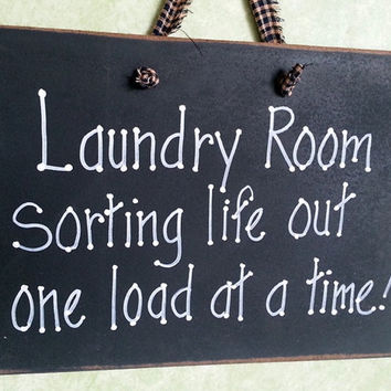 Laundry Room sign, sorting life out