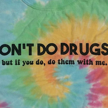DON'T DO DRUGS!!