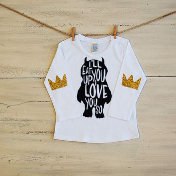 "Sparkle Baby ""I'll Eat You Up I Love You So"" Long Sleeve Tee Shirt Childrens Where The Wild Things Are Glitter Elbow Patch Shirt Crown Patch"