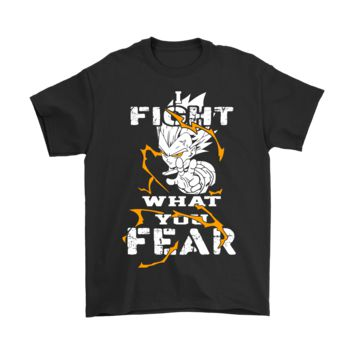 PEAPCV3 Dragon Ball Vegeta - Fight What You Fear shirts