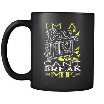 Im A Free Spirit You Cant Break Me 11oz Black Coffee Mugs