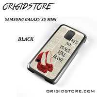 Wizard Of Oz Quote There No Place Like Home For Samsung Galaxy S5 Mini Case YG