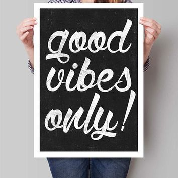 Distressed Good Vibes Only Home Decor Art  Print Typography Poster Inspirational Quote Minimalist Art Black White Decor painting