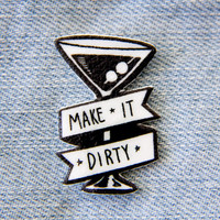 "Bachelorette Party Pin - Funny ""Make it Dirty"" Martini Glass Button for Women - Alcohol and Drinking Gifts - Black and White Lapel Pin"