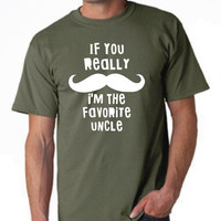 If you Really Mustache I'm The favorite UNCLE Great Uncle T Shirt Brother gift T Shirt Uncle