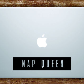 Nap Queen Laptop Apple Macbook Quote Wall Decal Sticker Art Vinyl Beautiful Inspirational Girls Funny Cute