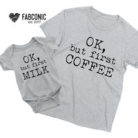 Ok but first coffee Shirt, Ok But first milk Shirt, Mommy baby shirts, Mommy and me shirts, Mommy baby, Mom and baby shirts, Screen-printed