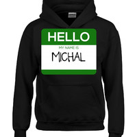 Hello My Name Is MICHAL v1-Hoodie