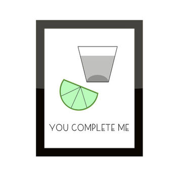 You Complete Me Tequila & Lime / Funny Home Decor Print / WITH Glitter Accent / Romantic, Friendship Gift