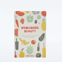 Homemade Beauty: 150 Simple Beauty Recipes Made from All-Natural Ingredients - Urban Outfitters