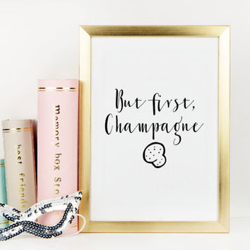 BUT FIRST CHAMPAGNE,Printable Art,Champagne Sign,Celebrate Quote,Party Print,Gift Idea,Gift For Birthday,Bar Decor,Bar Wall Art,Typography