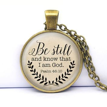 Christian Necklace - Be Still and Know That I Am God - Psalm 46:10