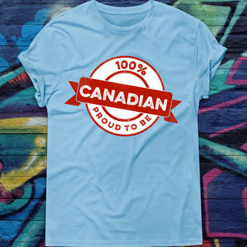 100% Canadian T-Shirt Proud To Be Canadian Shirt Patriotic T-Shirt Canada Day Tee Canuck Tshirt Canadian Pride Canada Shirt