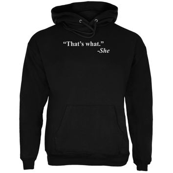 That's What She Said Quote Black Adult Hoodie