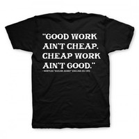 Good Work En't Cheap - Tees and Tanks - Mens - Collections