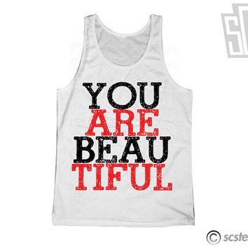 You Are Beautiful Tank Top x Singlet 068