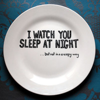 Hand Drawn Plate I Watch You Sleep by InkBandit on Etsy