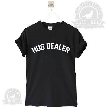 Hug Dealer T Shirt Top - Pinterest Tumblr Instagram Blogger T-Shirt S-XXL Slogan Gift Black White