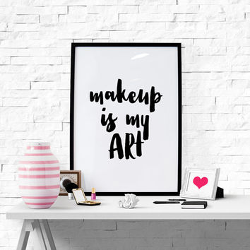Makeup Is My Art, Printable Makeup Wall Art Makeup Poster Makeup Print Fashion Poster Digital Print Bedroom Wall Decoration Art Print