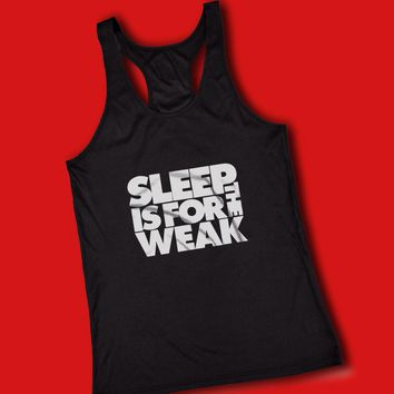 Sleep Is For The Weak Bring Me The Horizon Quote Rock And Roll Heavy Metal Women'S Tank Top