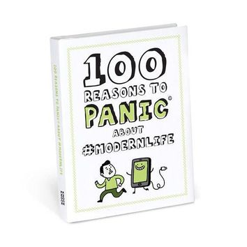 100 reasons to panic about # Modernlife