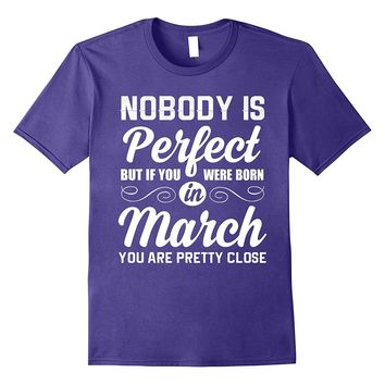 Body Perfect Born In March-Funny Couple Shirts