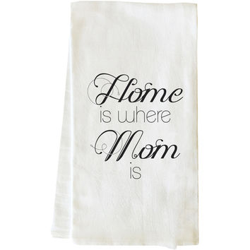 """Home Is Where Mom Is"" Tea Towel by OneBellaCasa"