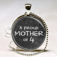 1 inch Round Pendant Tray --  A Proud Mother of 4